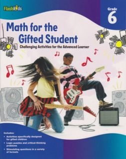 FlashKids Math for the Gifted Student - Grade 6 Workbook