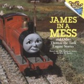 James in a Mess and Other Thomas the Tank Engine Stories (Thomas & Friends)