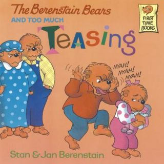 The Berenstain Bears and Too Much Teasing