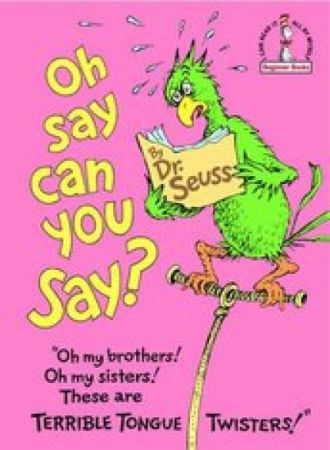 Dr. Seuss - Oh Say Can You Say?