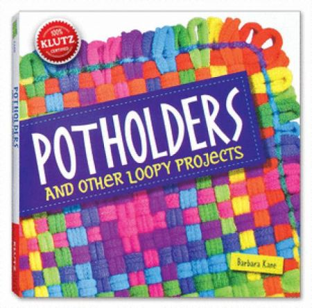Klutz - Potholders and other Loopy Projects